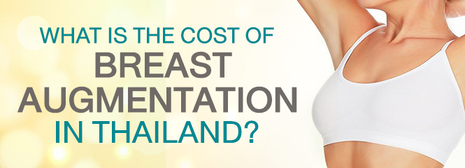 What is the Cost of breast augmentation in Thailand?